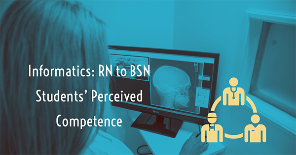 Informatics: RN to BSN Students' Perceived Competence