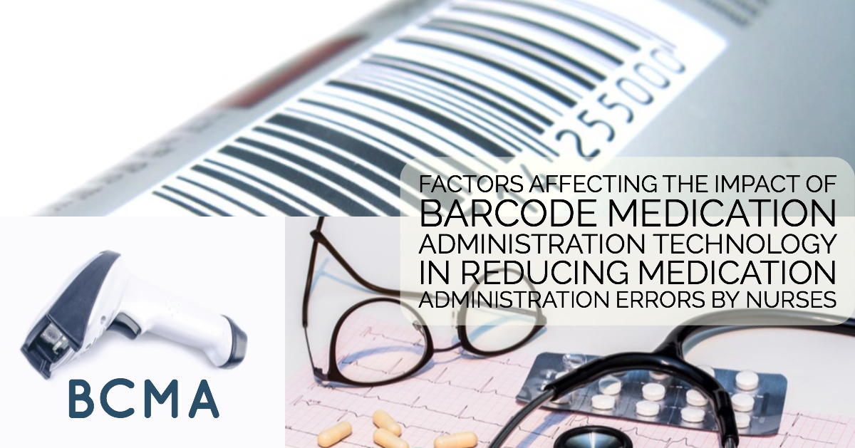Factors Affecting the Impact of Barcode Medication Administration